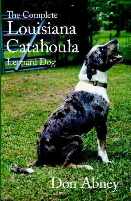 The Complete Louisiana Catahoula Leopard Dog